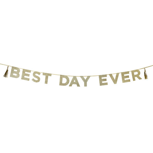 'BEST DAY EVER' Gold Glitter Banner