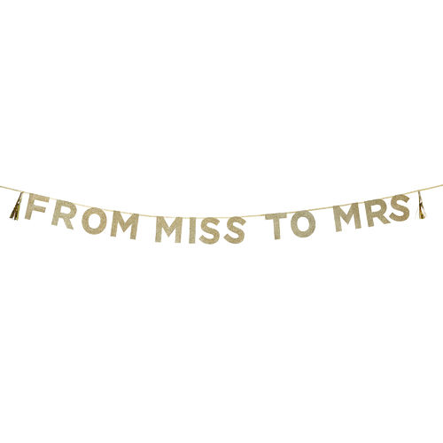 'FROM MISS TO MRS' Gold Glitter Banner